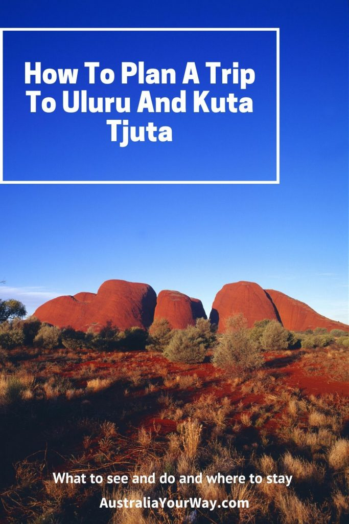 How to plan a trip to Uluru and Kuta Tjuta Northern Territory