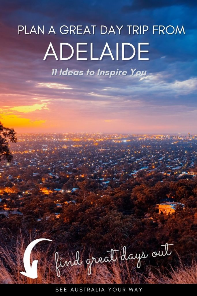 Adelaide day trip ideas